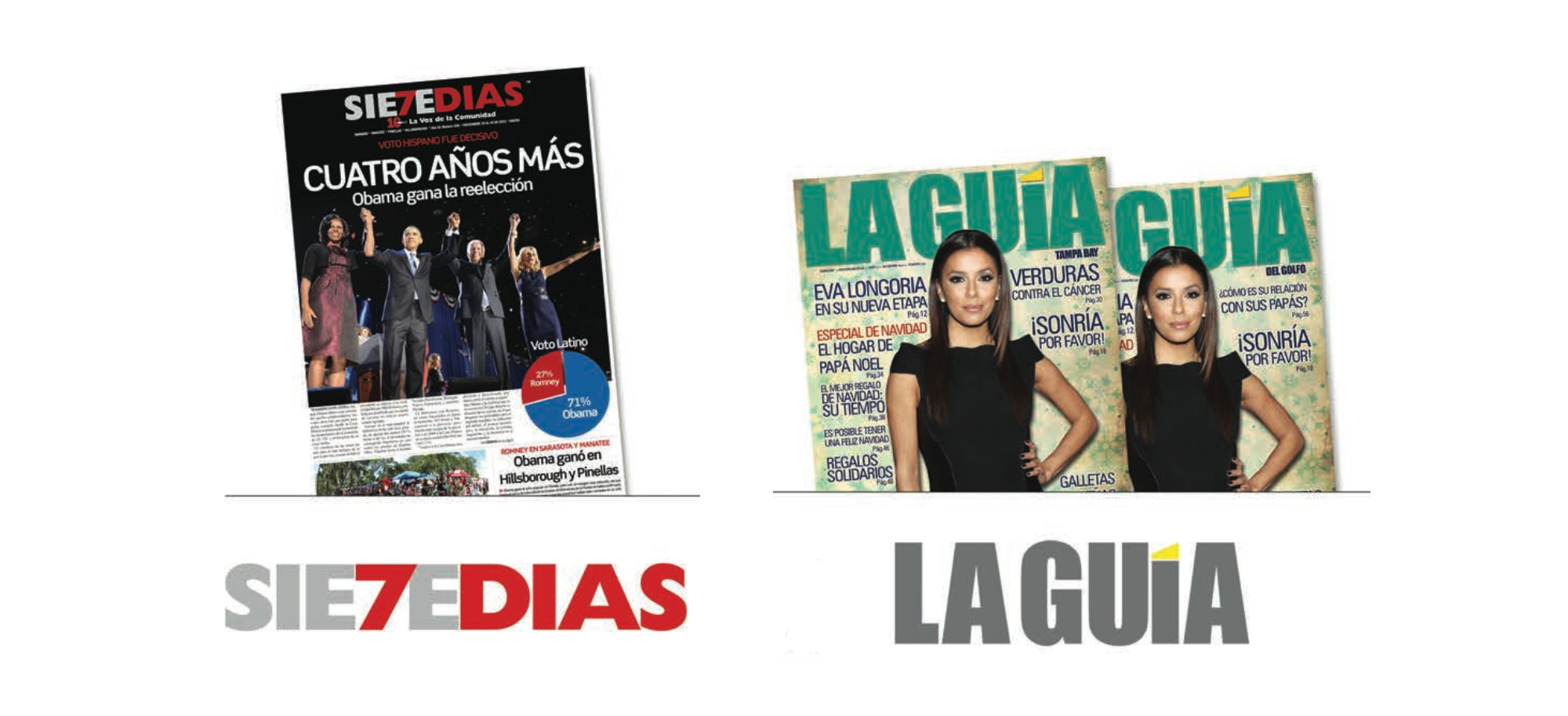 Our two publications, 7Dias Newspaper and LaGuia Magazine